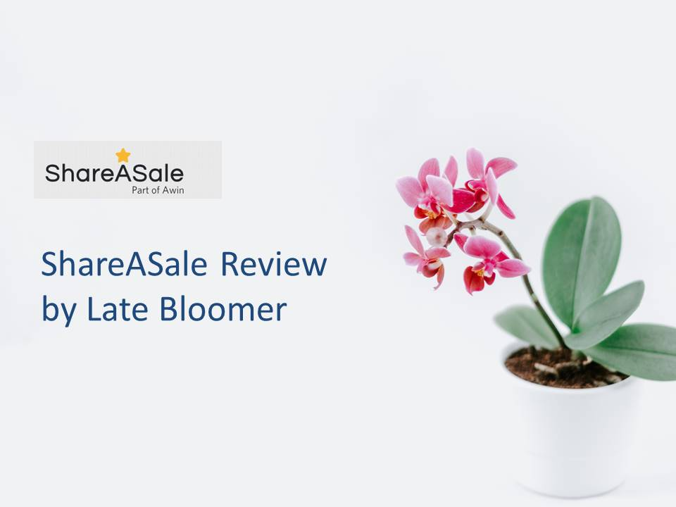 ShareASale Review – by Late Bloomer