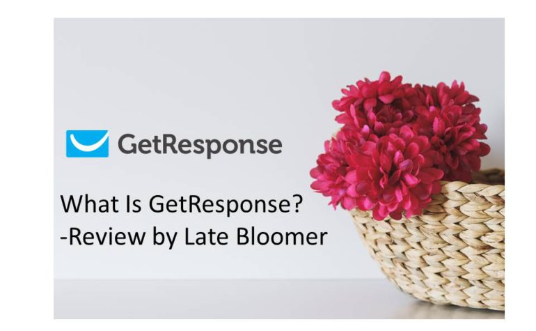 What Is GetResponse? – Review by Late Bloomer