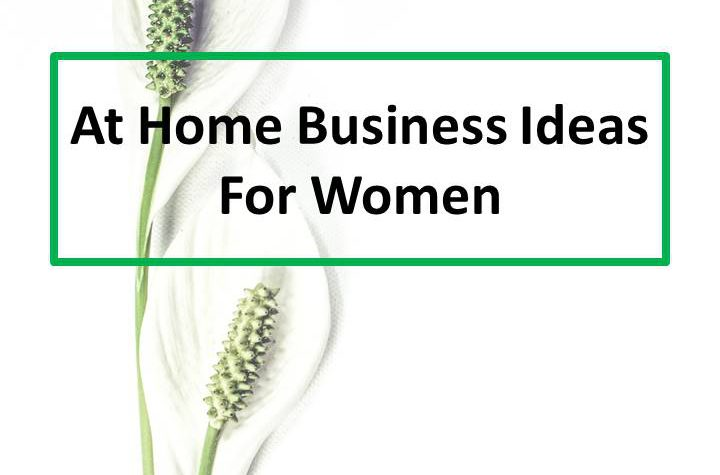 At Home Business Ideas For Women