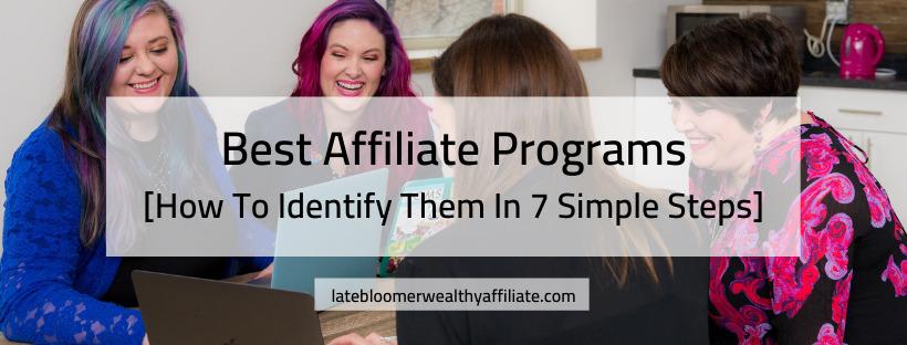 Best Affiliate Programs - How To Identify Them