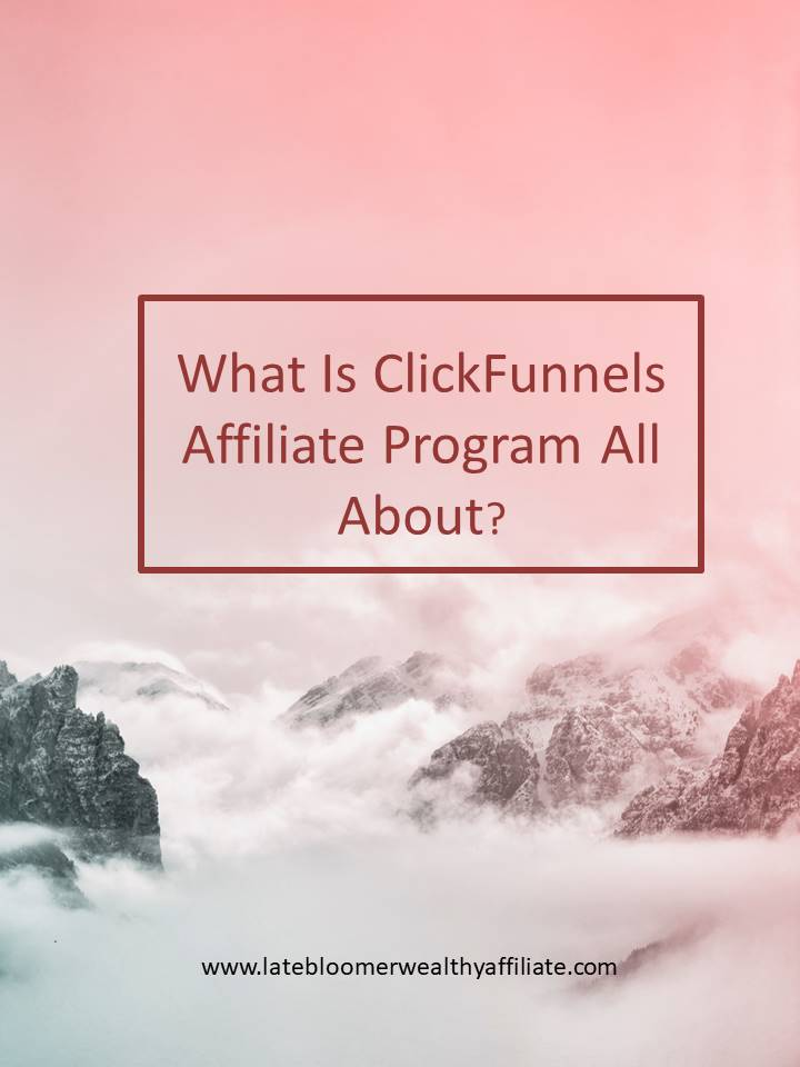 What Is ClickFunnels Affiliate Program All About?