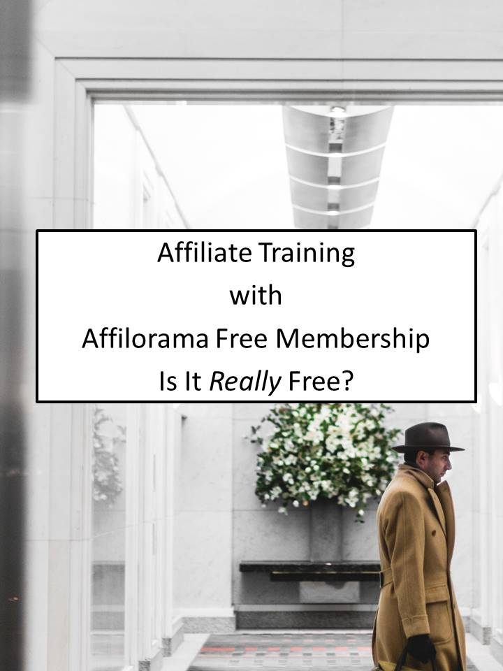 Affiliate Training With Affilorama – FREE Membership – Is It Really Free?