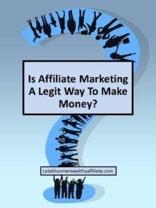 Is Affiliate Marketing A Legit Way To Make Money?