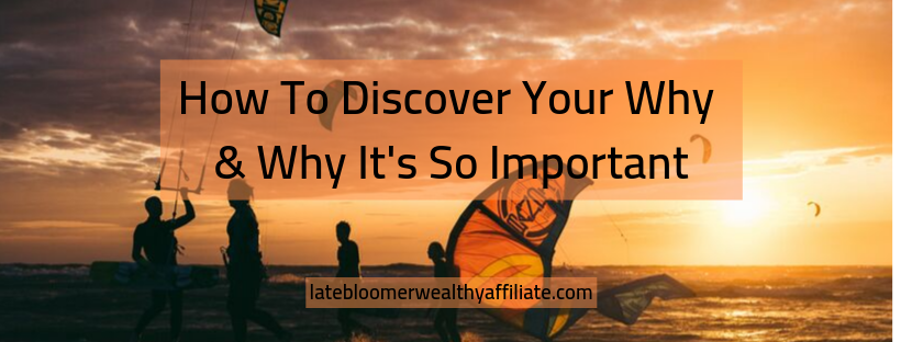 How To Discover Your Why & Why It's Important