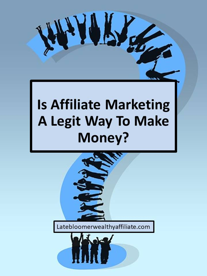 Is Affiliate Marketing A Legit Way To Make Money?