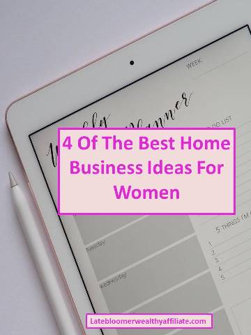 4 Of The Best Home Business Ideas For Women