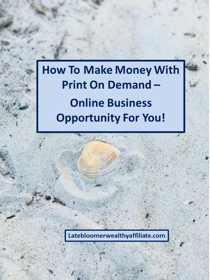 How To Make Money With Print On Demand - Online Business Opportunity For You