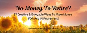 No Money To Retire?