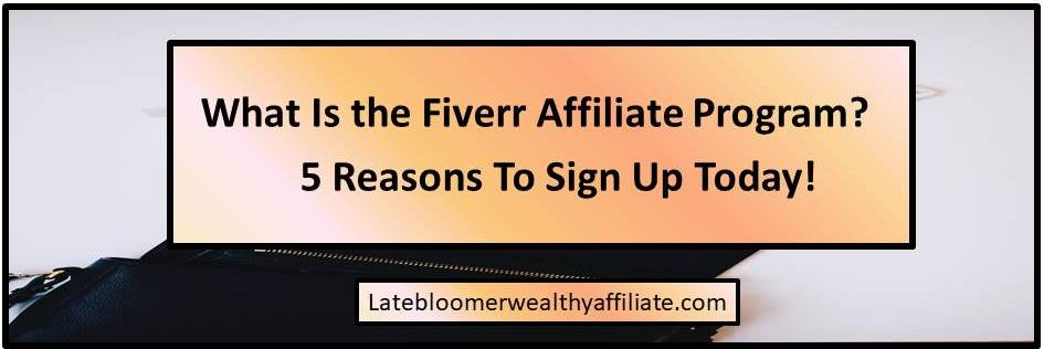 What Is the Fiverr Affiliate Program?