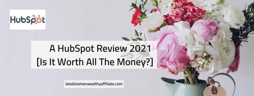 A HubSpot Review 2021