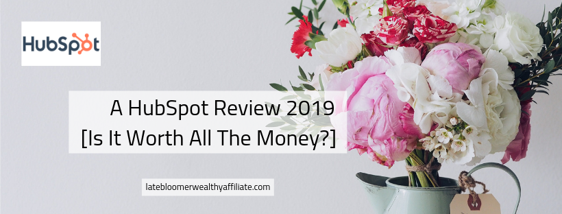 A Hubspot Review 2019 [Is It Worth All The Money?]