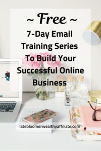Free 7-Day Email Series To Create Your Successful Online Business