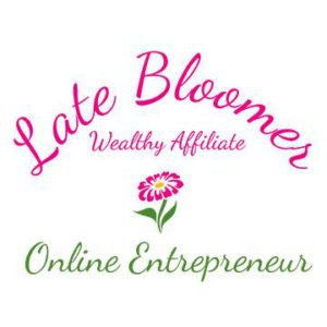 Late Bloomer Wealthy Affiliate