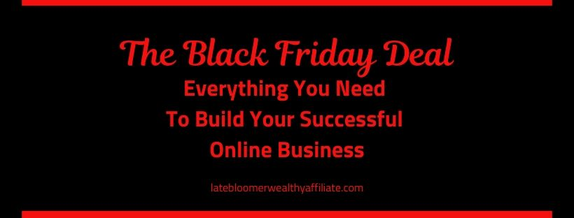 The Black Friday Deal, Everything You Need To Build Your Successful Online Business