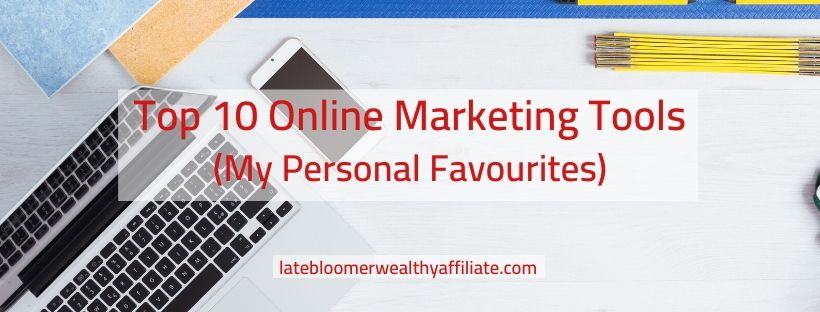 Top 10 Online Marketing Tools (My Personal Favourites)