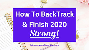 How To Back Track & Finish 2020 Strong