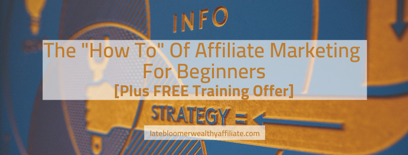 "The ""How To"" Of Affiliate Marketing For Beginners"