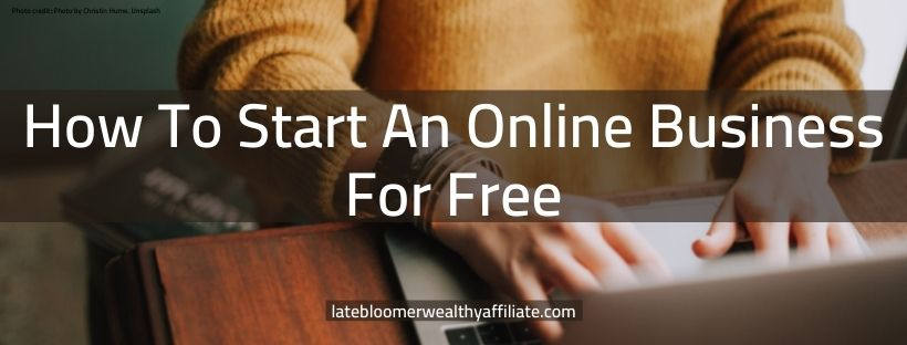 How to Start An Online Business For Free