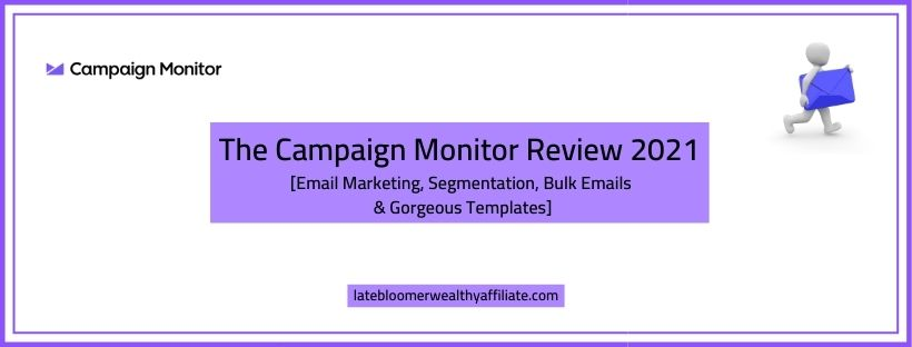 The Campaign Monitor Review 2021