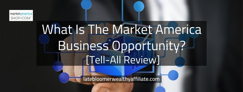 What Is The Market America Business Opportunity